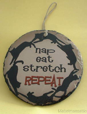 New Folk Art Country Nap Eat Stretch Repeat Black Cat Kitten Round Slate SIGN