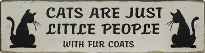 Cats Are Just Little People With Fur Coats Plaque Home Decor Animals Signs Gifts