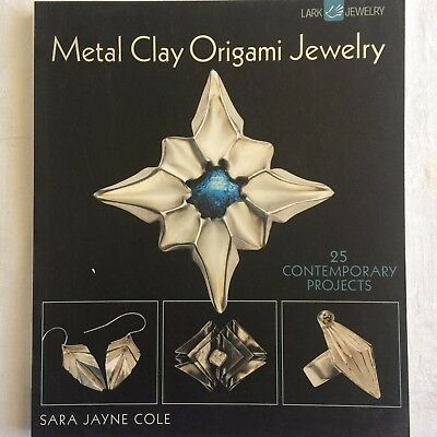 Metal Clay Origami Jewelry: 25 Contemporary Projects (Lark Jewelry Books)