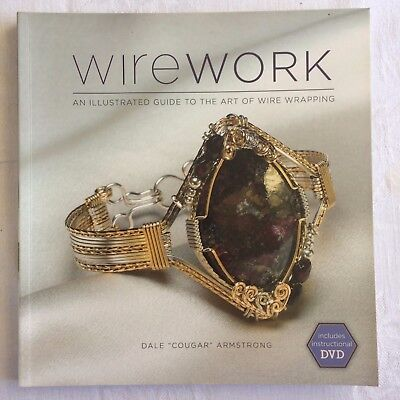 Wirework (with DVD) : An Illustrated Guide to the Art of Wire Wrapping
