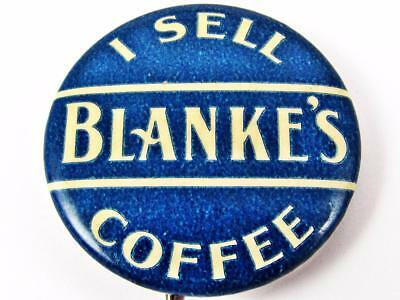 Vintage I Sell Blanke's Coffee Advertising Celluloid Pin Button