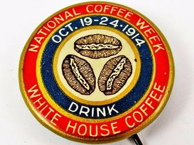 Vintage 1914 White House Coffee National Coffee Week Advertising Pin Button