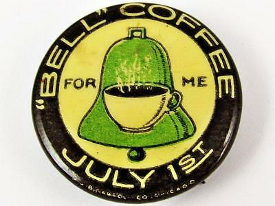 Vintage Bell Coffee For Me July 1St Advertising Celluloid Pin Button