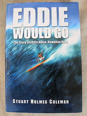 SURF BOOK - THE STORY OF EDDIE AIKAU, HAWAIIAN HERO titled EDDIE WOULD GO H/Back