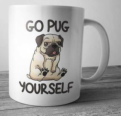 Go Pug Funny Your self Coffee Mug Tea Cup Birthday Gift For Fan
