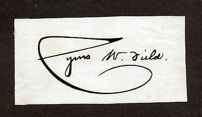 CYRUS W. FIELD Laid the First ATLANTIC CABLE 1860's Bold SIGNATURE CUT