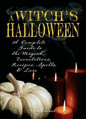 Witch's Halloween : A Complete Guide to the Magick, Incantations, Recipes,...