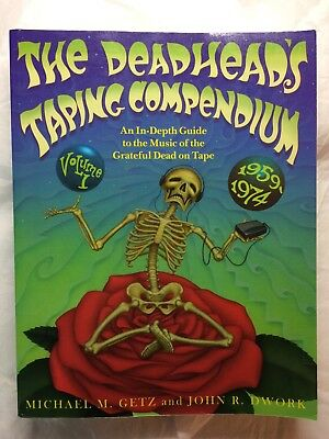 The Deadhead's Taping Compendium Volume 1 Grateful Dead 1959 - 1974 Tapers Book
