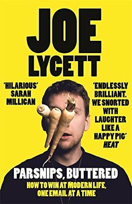 Parsnips Buttered How to win at modern life one by Joe Lycett Paperback Book New