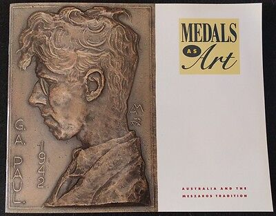 MEDALS AS ART Australia and the Meszaros Tradition. 30 Pages by John P Sharples