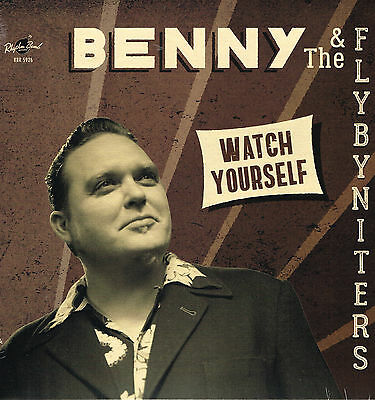 BENNY & THE FLY-BY-NITERS - WATCH YOURSELF - New 2017 VINYL LP - R&B  rockabilly
