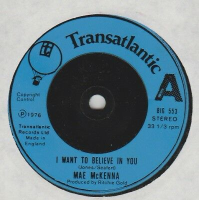 "Mae McKenna ""I Want To Believe In You/My Town"" Transatlantic 1976 7"""