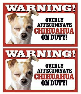 2 Count Warning! Overly Affectionate Chihuahua (v1) On Duty! Dog Wall Sign with