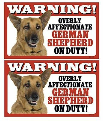 2 Count Warning! Overly Affectionate German Shepherd On Duty! Dog Sign with Bonu