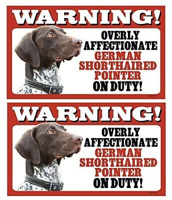 2 Count Warning! Overly Affectionate German Shorthaired Pointer On Duty! Dog Sig