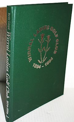 Wirral Ladies golf club. Limited centenary 1st edition Signed & numbered 30/500