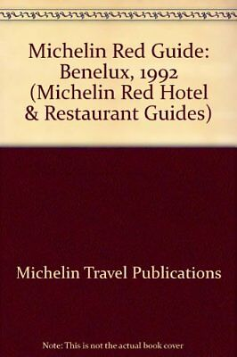 Michelin Red Guide: Benelux, 1992 (Michelin Red Hotel & Restaurant Guides) By M