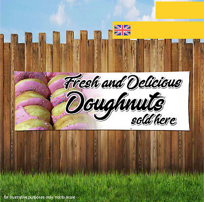 Fresh & Delicious Doughnuts Sold Here Large Outdoor Heavy Duty PVC  Banner Sign