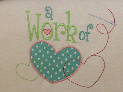 'Work of Heart'~ Embroidered Quilt Block/Panel
