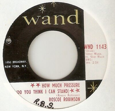 ROSCOE ROBINSON How Much Pressure Do You Think I Can Stand WAND NORTHERN SOUL 45