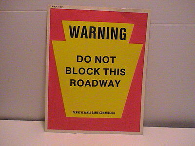 Pa Pennsylvania Game Commission Warning Do Not Block This Roadway Poster Sign