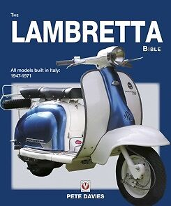 The Lambretta Bible: Covers all Lambretta models built in Italy: 1947-1971