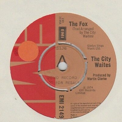 "The City Waites ""The Fox/One Of My Aunts"" EMI 1974 7"" Demo"