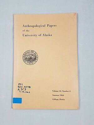 1964 Anthrpological Papers University of Alaska Library Research B.C.