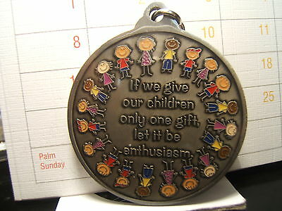 """60  'IF WE GIVE OUR CHILDREN ONE ONE GIFT, LET IT BE ENTHUSIASM"""" -MEDALS -FOBs +"""