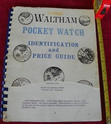 Roy Ehrhardt Waltham Pocket Watch Identification Price Guide 1976  128pg