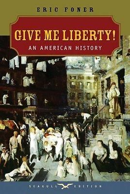 Give me liberty an american history seagull fifth editio v1pdf give me liberty an american history seagull edition 1 sealed by eric fandeluxe Images