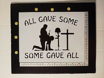 "All Gave Some Some Gave All Soldier 11"" x 8.5"" Stencil FAST FREE SHIPPING"