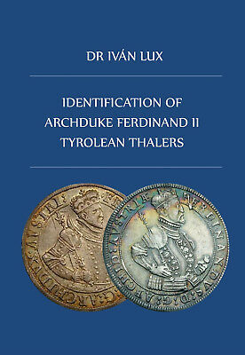 Identification of Archduke Ferdinand II Tyrolean Thalers - a complete catalogue