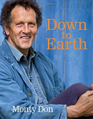 Down to Earth Gardening Wisdom by Monty Don Hardback Book New