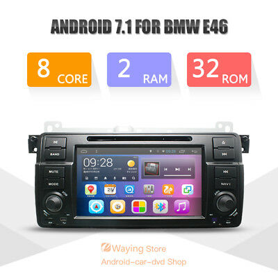 Octa Core Android 7.1 Car DVD Multimedia  Stereo Navigation 2G DDR For BMW E46