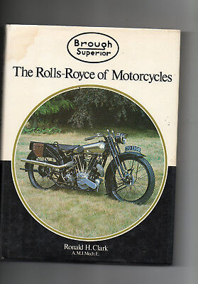 BROUGH SUPERIOR: THE ROLLS-ROYCE OF MOTORCYCLES by RONALD CLARK (Hardback 1984)