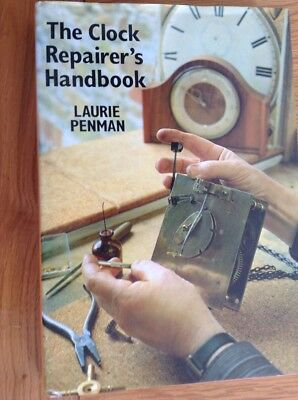 The CLOCK REPAIRER'S HANDBOOK 176 Page Book By Laurie Penman