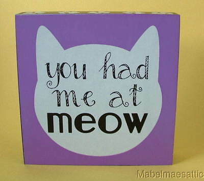 """New Cat Kitten Feline Face & Pawprints You Had Me at Meow 4"""" Wood SIGN Plaque"""