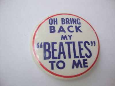 Vintage Oh Bring Back My Beatles to Me Collectible Pin Pinback Original Button!