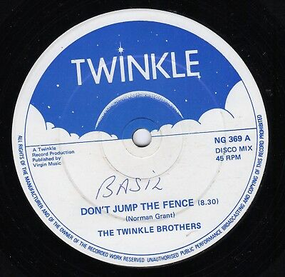 """"""" DON'T JUMP THE FENCE."""" the twinkle brothers. TWINKLE 12in 1983."""