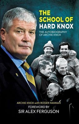 The School of Hard Knox - Autobiography of Archie Knox - Assistant Manager book