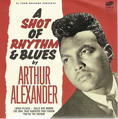 ARTHUR ALEXANDER - SHOT OF R&B (5 track EP) Lover Please, Sally Sue Brown etc