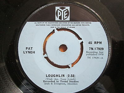 "Pat Lynch - Loughlin / Streets of Dungannon -  1970 7"" PYE  7N.17929"