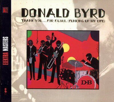 Thank You...for F.U.M.L. (Funking Up My Life) - Donald Byrd (DigiPak. Import)