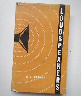 Loudspeakers by G.A. Briggs - Hardback Book from 1958 - Wharfedale Wireless