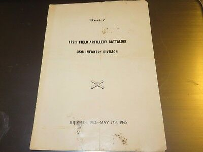 Roster 127th Field Artillery Battalion 35th Infantry Division July 1944 - May 19