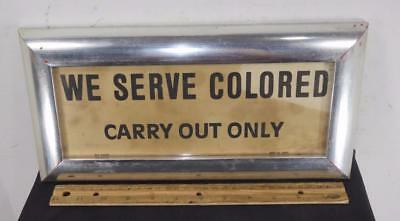 EARLY 1900`S SEGREGATION - WE SERVE COLORED CARRY OUT ONLY - Sign 1931