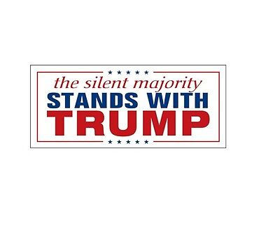 The Silent Majority Stands With Donald Trump President Bumper Sticker