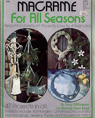 Vintage Macrame for All Seasons Booklet 47 Designs Pot Hangers, Jewelry,Purses +