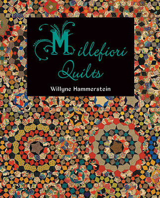 Millefiori Quilts, Millefiori Quilts 2, and Millefiori Quilts 3